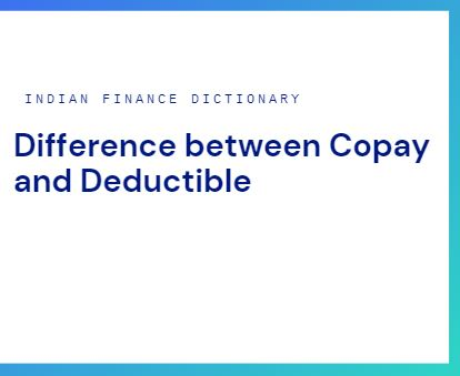 Difference between copay and deductible