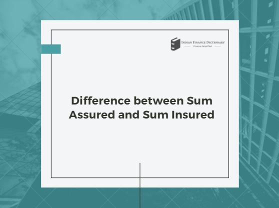 difference between Sum assured and Sum Insured
