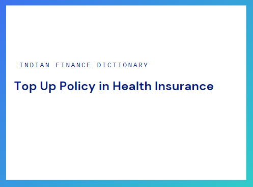 Top Up Policy in Health Insurance